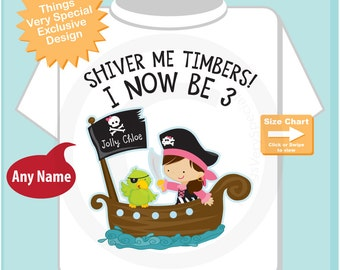 Three Year old Pirate Girl Birthday Shirt, Shiver Me Timbers I now be 3 (11102014e)