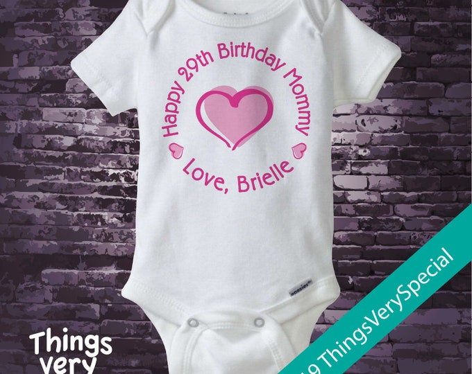 Happy Birthday Mommy Shirt or Onesie with Pink Heart Personalized with Mom's Age 02052019c