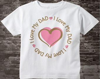 Personalized I Love My Dad Shirt or Daddy with Pink Heart Tee Shirt or Onesie 06072011a