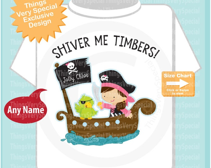Pirate Girl Shirt, Shiver Me Timbers Personalized short or long sleeve tee shirt or Onesie bodysuit 01032019b