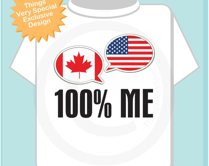 Canadian American, 100 percent me, Tee shirt or Onesie for Kids