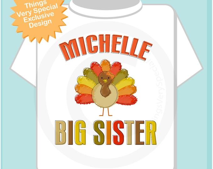 Big Sister Shirt Thanksgiving. Turkey Big Sister t-shirt or Onesie Bodysuit, Personalized Big Sister Gift. Short or long sleeve