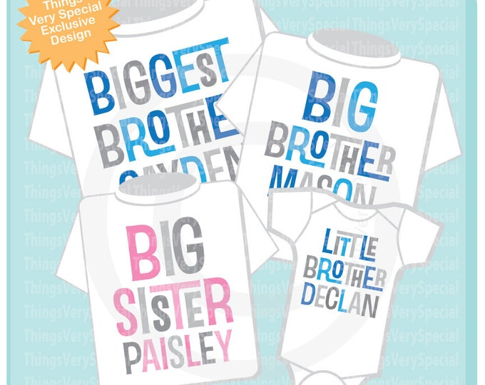 Set of Four, Biggest Brother, Big Brother, Big Sister and Little Brother Tee Shirts or Onesies 05212019d