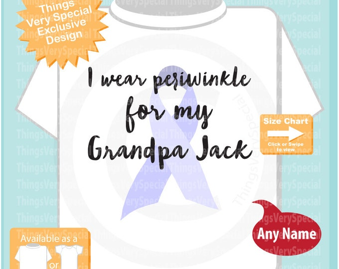 I wear periwinkle for my Grandpa, Personalized Cancer Awareness Shirt or Onesie Bodysuit 09232019b