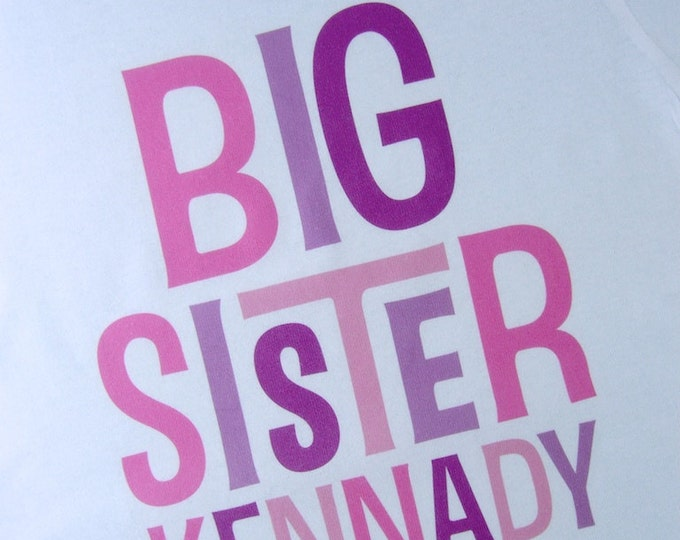 Big Sister Shirt, Big Sister Personalized Shirt,  Infant, Toddler or Youth Tee Shirt or Onesie (12172013c)