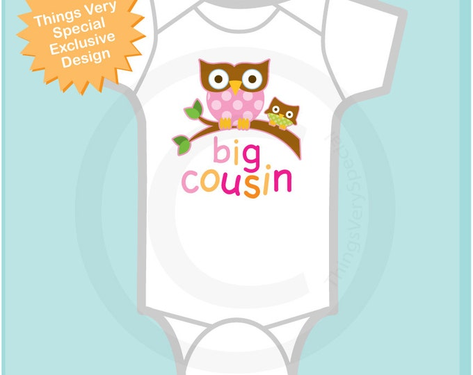 Big Cousin Oneise or Shirt, Big Cousin Owl Tee Shirt or Big Cousin Onesie Pregnancy Announcement, Owl Big Cousin (04022012a1)