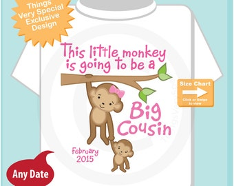 This Little Monkey is Going to Be A Big Cousin Shirt or Onesie with due date, Big Cousin Monkey Shirt with Little Cousin (07292014b)