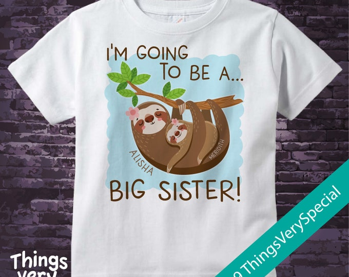 Sloth Big Sister Shirt or Onesie Bodysuit with baby sister, I'm Going to Be A Big Sister Shirt, Short or long sleeve, 100% cotton 02182019a