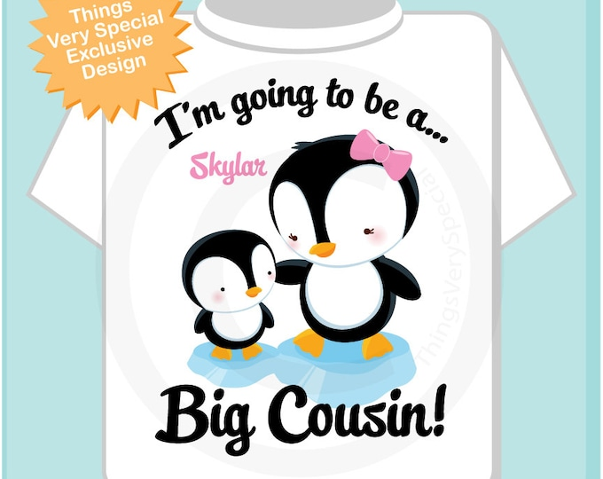 Penguin I'm Going to Be A Big Cousin Onesie, Big Cousin Tee Shirt, Personalized Big Cousin Shirt, Penguin Shirt Unknown Sex Baby (07202012e)