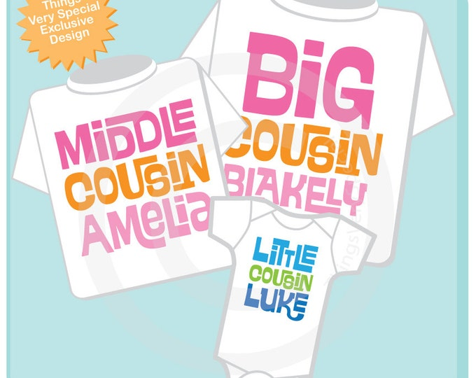 Set of 3, Big Cousin, Middle Cousin and Little Cousin Shirt Personalized Infant, Toddler or Youth Tee Shirt or Onesie (03042014f)