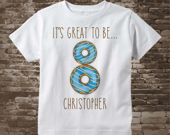 Eighth Birthday Shirt, Donut 8th Birthday Shirt, Personalized Birthday Shirt with doughnuts, It's great to be 8, 8 is great 04182018c