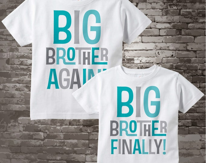 Big Brother Again and Big Brother Finally Tee Shirt or Onesie set of two, Pregnancy Announcement shirts with Teal green and grey 04022015c