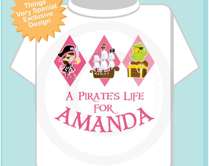 Girl Pirate Shirt, Personalized Pirate Shirt, A Pirates Life Shirt or Onesie with Your Child's Name 08282012b