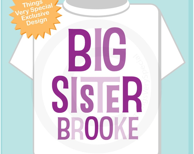 Personalized Big Sister Shirt or Onesie in Shades of Purple text, Infant, Toddler or Youth Tee Shirt or Onesie (04082013e)