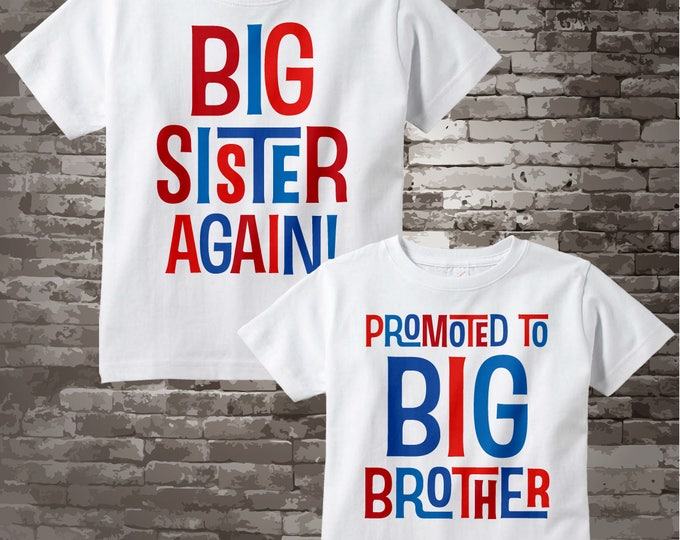 Matching Girl and Boy Sibling Big Sister Again and Promoted to Big Brother Tee Shirts or Onesies, Pregnancy Announcement 09292017c