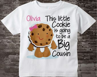 Girl's Big Cousin Shirt, This Little Cookie is Going to Be A Big Cousin Tee Shirt or Onesie, Cookie Shirt 04172015b