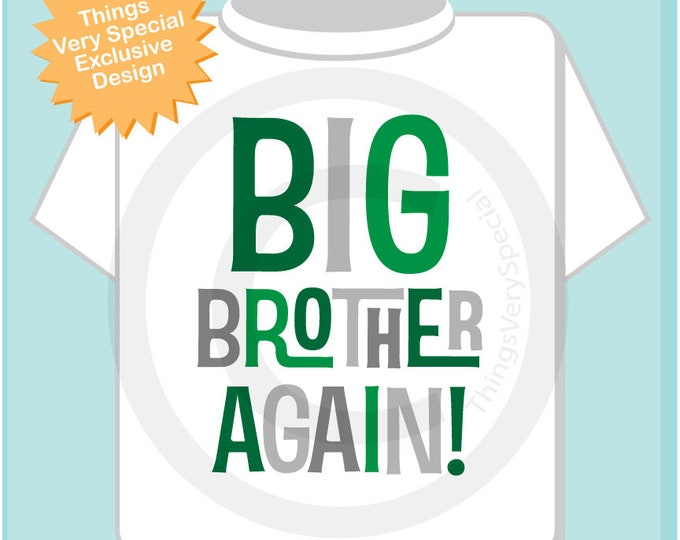 Big Brother Again! Shirt or Onesie , Big Brother Again Infant, Toddler or Youth sizes Pregnancy Annoucnement 05232018e