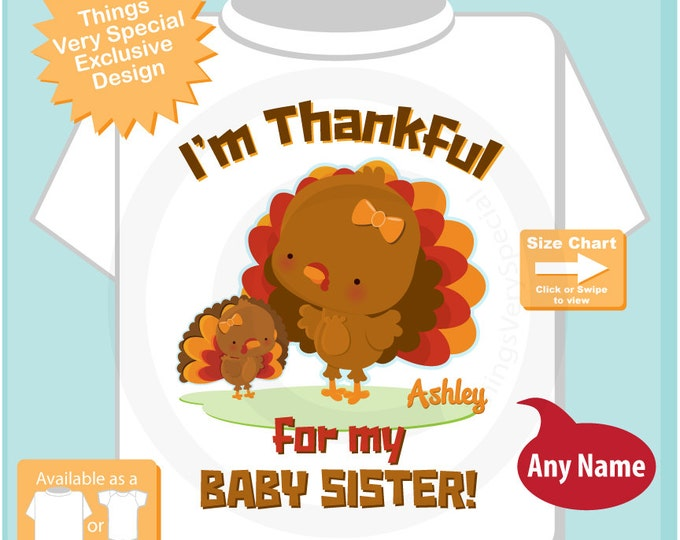 Big Sister Shirt, Thanksgiving, Personalized I'm Thankful for my Baby Sister Shirt or Onesie Pregnancy Announcement (11112015b)