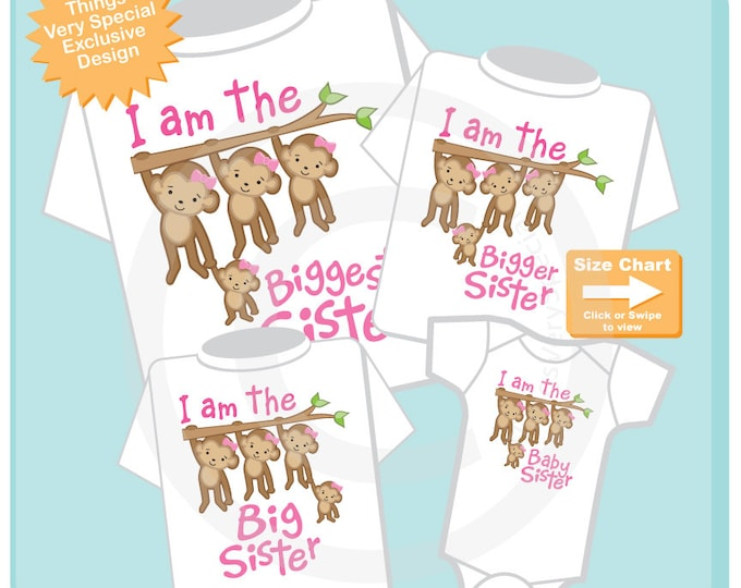 Set of Four Sibling Monkey Shirt and Onesie Set, I am the Biggest Sister Shirt, Bigger Sister, Big Sister and Baby Sister 04092015c