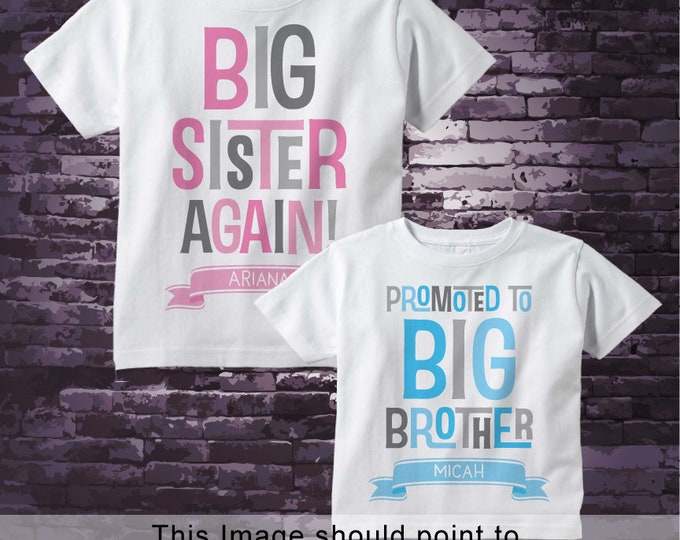 Set of Two, Girl's Sibling Big Sister Again and Promoted to Big Brothe Tee Shirts or Onesies, Pregnancy Announcement 05152018a
