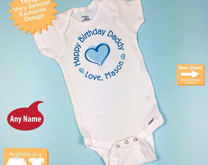 Happy Birthday Daddy Shirt or Onesie - Personalized Happy Birthday Daddy 11242015a