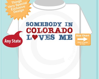 Somebody In Colorado (or any state) Loves Me Gerber Onesie or Tee Shirt (09302014b)