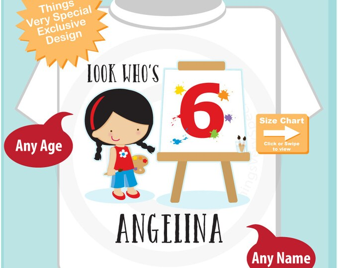 Painting Theme Sixth Birthday t-shirt, 6th Birthday Paint Shirt, Personalized Girls Birthday tee shirt, Look Who's 6 (05192015g)