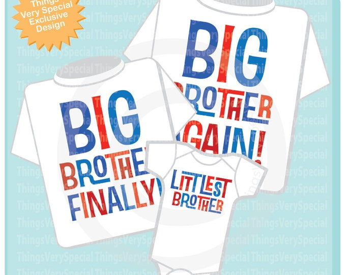 Big Brother Again Shirt, Big Brother Finally Shirt and Littlest Brother Onesie, Pregnancy Announcement short or long sleeve 01102019d