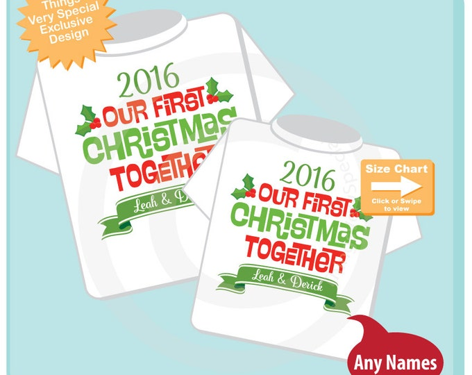 Matching Couple Christmas Shirts - Personalized tee shirts with Our First Christmas Together - Gift for Couples - First Christmas 12032016a