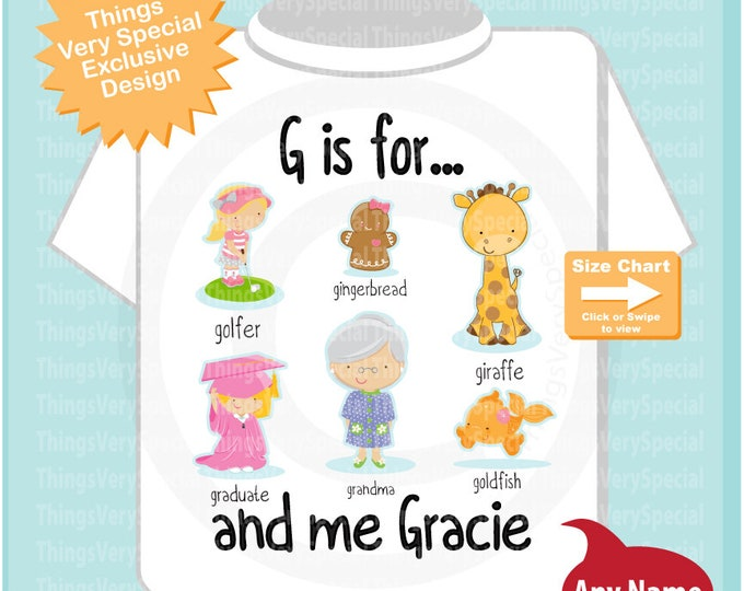 Girl's Personalized G is for Shirt or Onesie Personalized with childs name with everything that starts with G, alphabet learning 04182019a