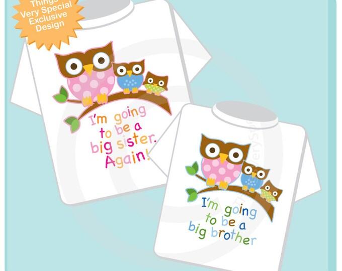 Girl's and Boy's Set of Two, I'm going to be a Big Sister again Owl and I'm Going to Be A Big Brother Owl design. (03182014b)