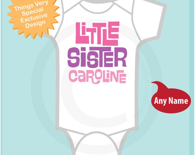 Little Sister Onesie or Shirt, Personalized Little Sister Shirt, Infant, Toddler or  Youth sizes t-shirt 04072014a