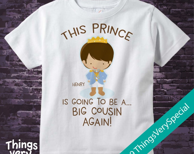 Boy's Prince is going to be a Big Cousin Again Tee Shirt or Onesie, personalized Pregnancy Announcement Short or Long Sleeve 01252019a