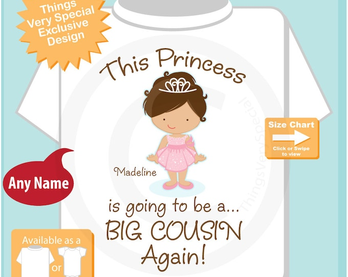 Girl's Brown Haired Princess is going to be a Big Cousin Again Tee Shirt or Onesie, personalized Pregnancy Announcement 08072015a