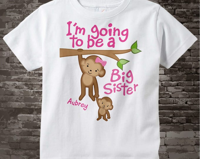 I'm Going to Be A Big Sister Tee Shirt, Big Sister Onesie, Personalized Big Sister Monkey Tee Shirt with Baby Monkey 12132011a