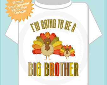 Thanksgiving Big Brother, Personalized I'm going to be A Big Brother Turkey Shirt or Onesie, Perfect for Thanksgiving (09262011f)