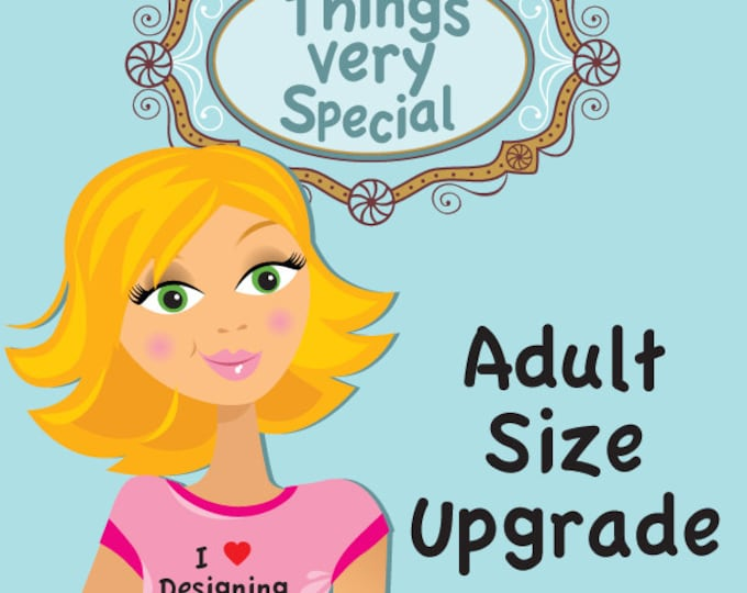 Adult Size Upgrade for items.