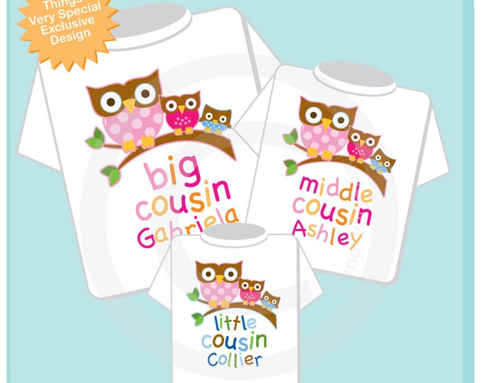 Set of Three Big Cousin Girl Owl Shirt, Middle Cousin Girl Owl Shirt, and Little Cousin Boy Owl Shirt or Onesie 12232013a