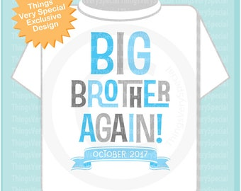 Boy's Big Brother Again! with due date Onesie or Tee Shirt with Light Blue and Grey Text 04182019b