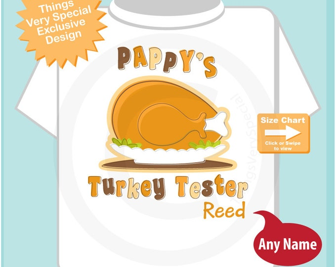 Pappy's Thanksgiving Turkey Tester Children's Personalized Thanksgiving Shirt or Onesie, Pappy's Turkey Tester (09252014f)
