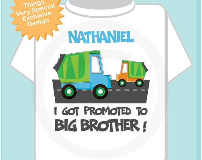 Personalized I got promoted to Big Brother Garbage Truck Tee Shirt or Onesie (11062013a)