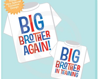 Big Brother Again and Big Brother In Training Tee Shirts or Onesies with 4th of July Theme in red and blue, Pregnancy Announcement 05092018f