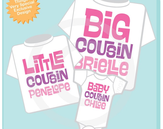 Set of 3 Matching Big Cousin Little Cousin Baby Cousin Shirt or Onesie - Personalized Matching sibling set 04242014i