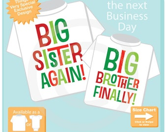 Set of Two - Big Sister Again Big Brother Finally Sibling Matching Set - Christmas Announcement - Price is for Both 12152015a