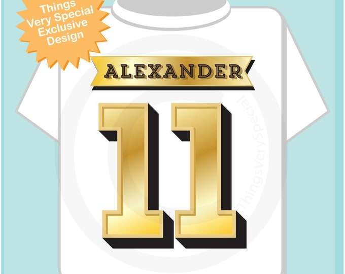Eleventh Birthday Shirt, Golden 11 Birthday t-Shirt, Any Age Personalized Boys Birthday Shirt Gold Color Age and Name Tee 05312018a