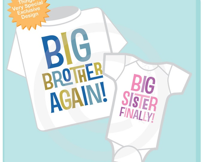 Set of Two, Boys and Girls Sibling Big Brother Again and Big Sister Finally Tee Shirts or Onesies, Pregnancy Announcement (03252013a)