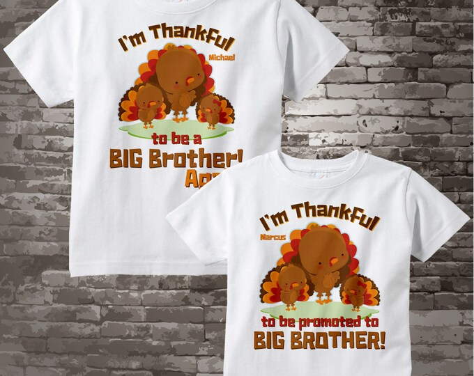 I'm Thankful Set of Two Big Brother again and Big Brother Turkey Tee shirts or Onesies, has a baby sister in image 07272015a