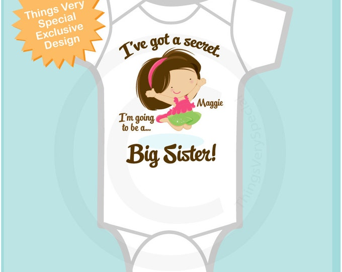 I've Got A Secret Pregnancy Announcement I'm Going to be a Big Sister Tee Shirt or Onesie 10152013a1