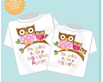 Set of Two I'm going to be a Big Sister again Owl and I'm Going to Be A Big Sister Owl design. | 10052012a
