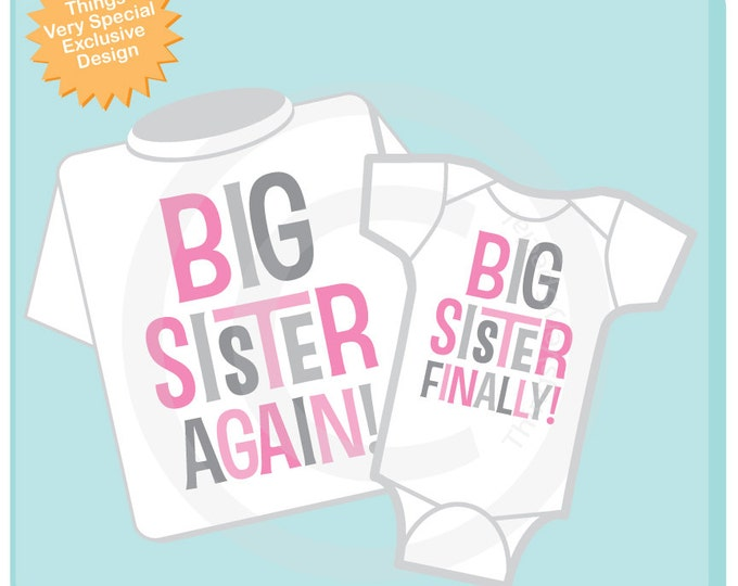 Set of Two, Girls Sibling Big Sister Again and Big Sister Finally Tee Shirts or Onesies, Pregnancy Announcement (09302013a)